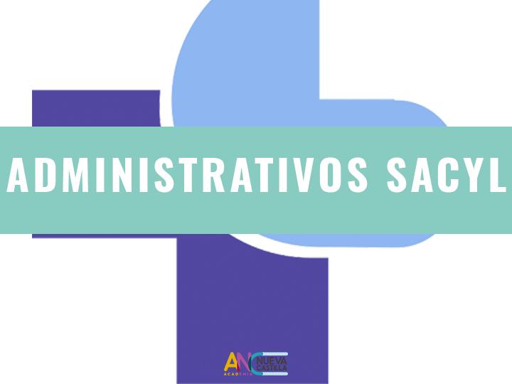 40 PLAZAS DE ADMINISTRATIVO DEL SACYL